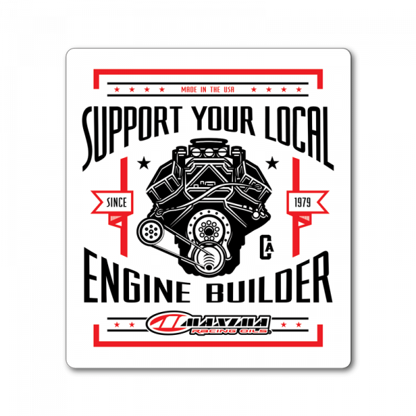 Maxima Oils - Support Your Local Engine Builder Decal White